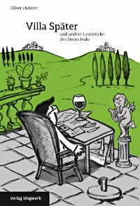 Titel: Villa Später und andere Lesestücke des Herrn Ivalo