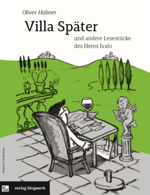 Titel Villa Später, Verlag Blogwerk 2018, Illustration: Gerald Hross