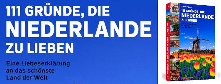 Titel: '111 Gründe, die Niederlande zu lieben', Verlag Schwarzkopf & Schwarzkopf, Berlin